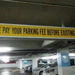 【海外の誤字看板】「存在する前に駐車料金をお支払いください」
